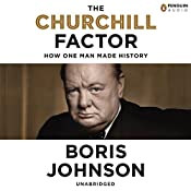 The Churchill Factor: How One Man Changed History | [Boris Johnson]