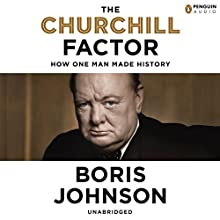 The Churchill Factor: How One Man Changed History (       UNABRIDGED) by Boris Johnson Narrated by Simon Shepherd
