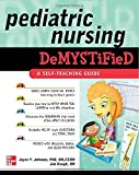 Pediatric Nursing Demystified (Demystified Nursing) (0071609156) by Johnson, Joyce