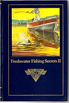 Freshwater fishing secrets ii complete angler 39 s library for North american fishing club