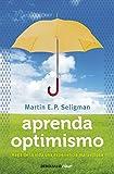 Aprenda optimismo: Haga de la vida una experiencia gratificante (CLAVE)