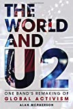 img - for The World and U2: One Band's Remaking of Global Activism book / textbook / text book