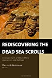 Rediscovering the Dead Sea Scrolls: An Assessment of Old and New Approaches and Methods
