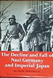 img - for The Decline and Fall of Nazi Germany and Imperial Japan. a Pictorial History of the Final Days of World War II book / textbook / text book
