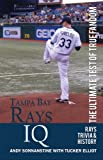 Tampa Bay Rays IQ: The Ultimate Test of True Fandom