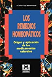 img - for Los Remedios Homeopaticos: Origen y aplicaci n de los medicamentos naturales (Spanish Edition) book / textbook / text book