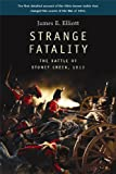 Strange Fatality: The Battle of Stoney Creek, 1813