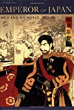 Emperor of Japan: Meiji and His World, 1852-1912 (0231123418) by Keene, Donald