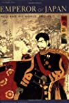 Emperor of Japan: Meiji and His World...