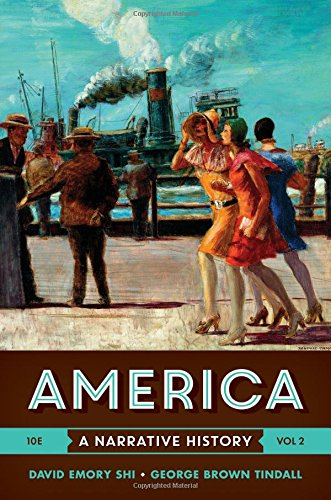 USED (LN) America: A Narrative History (Tenth Edition)  (Vol. 2) by David E. Shi