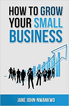 How To Grow Your Small Business
