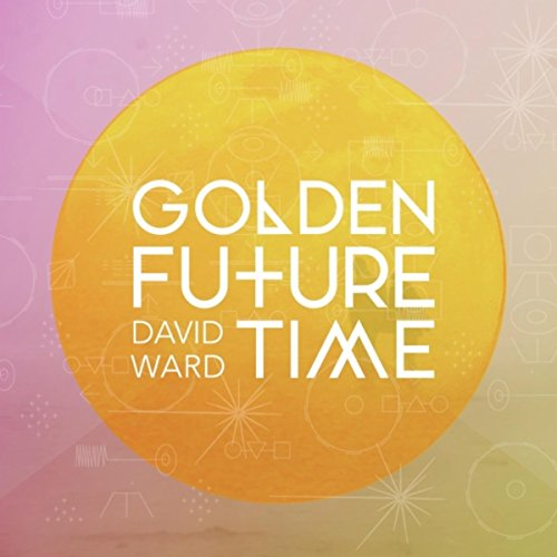 David Ward-Golden Future Time-2014-SO Download