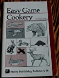 img - for Easy Game Cookery book / textbook / text book