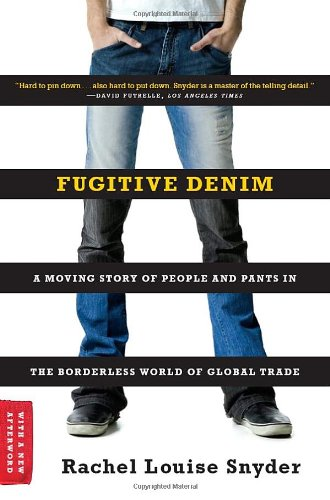 Fugitive Denim: A Moving Story of People and Pants in the...