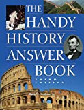 The Handy History Answer Book (The Handy Answer Book Series)