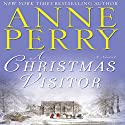 A Christmas Visitor Audiobook by Anne Perry Narrated by Terrence Hardiman