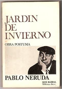 Jardin de invierno biblioteca breve 416 poesia for Jardin de invierno pablo neruda