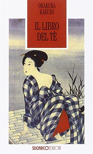 Il libro del tè. Lo Zen e il sorriso del filosofo