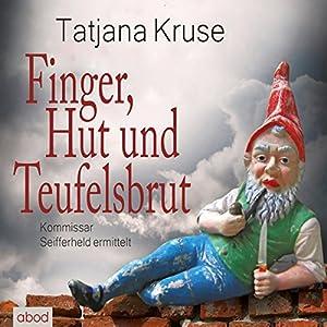 Finger, Hut und Teufelsbrut Hörbuch