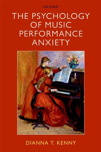 Book: The Psychology of Music Performance Anxiety by Dianna T. Kenny