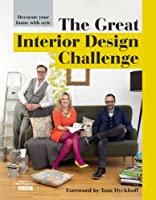 The Great Interior Design Challenge - Decorate your home with style by Pavilion Books