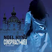 Conspiracy in Kiev: The Russian Trilogy, Book 1 | Noel Hynd