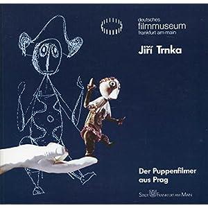 Jirí Trnka: Der Puppenfilmer aus Prag. Ausstellung vom 15.3.-2.5.1987
