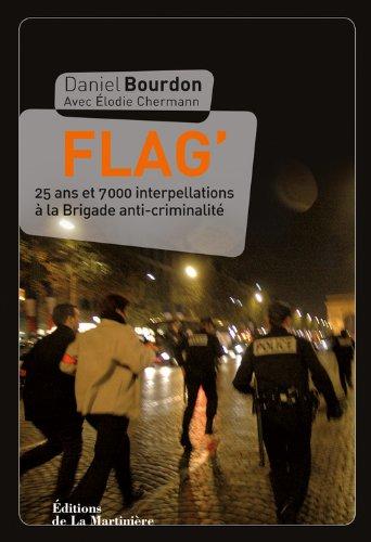 Flag' : 25 ans et 7000 interpellations à la Brigade anti-criminalité