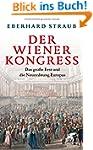 Der Wiener Kongress: Das gro�e Fest u...