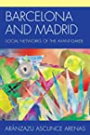 Barcelona and Madrid: Social Networks...