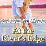 At the River's Edge: Chesapeake Diaries, Book 7 | Mariah Stewart