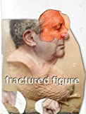 img - for Fractured Figure, Volume I book / textbook / text book