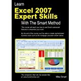 Learn Excel 2007 Expert Skills with The Smart Method: Courseware Tutorial teaching Advanced Techniques ~ Mike Smart