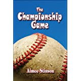 The Championship Game ~ Aimee Stinson