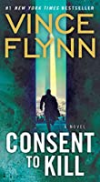 Consent to Kill: A Thriller