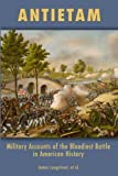 img - for Antietam: Military Accounts of the Bloodiest Battle in American History book / textbook / text book