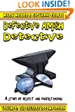 The Defective Amish Detective - Volume 6 - The Sausage Log Implosion