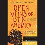 Open Veins of Latin America: Five Centuries of the Pillage of a Continent | Eduardo Galeano,Isabel Allende (Foreward)