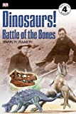 img - for DK Readers L4: Dinosaurs!: Battle of the Bones book / textbook / text book