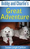 img - for Bobby and Charlie's Great Adventure book / textbook / text book