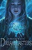 Dream Casters: Light (Dream Casters Series Book 1)