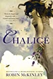 Chalice (0142417203) by McKinley, Robin