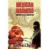 Mexican Madness ~ Andrew J Rafkin