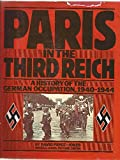img - for Paris in the Third Reich: A History of the German Occupation, 1940-1944 book / textbook / text book