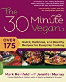img - for The 30-Minute Vegan: Over 175 Quick, Delicious, and Healthy Recipes for Everyday Cooking book / textbook / text book