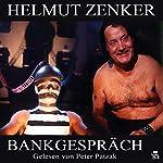 Bankgespräch   Helmut Zenker