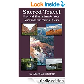 Sacred Travel- Practical Shamanism for Your Vacations and Vision Quests