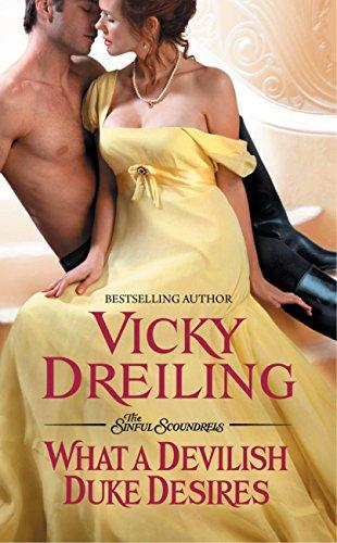 Vicky Dreiling - What a Devilish Duke Desires (The Sinful Scoundrels)