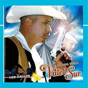 Antonio Viera El Vale Del Sur - Los Gallos - Amazon.com Music