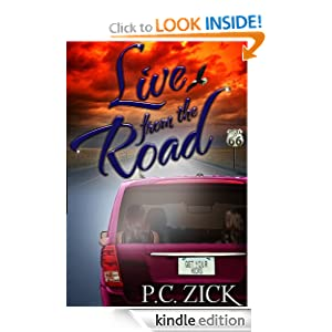 Free Kindle Book: Live from the Road, by P.C. Zick. Publisher: P.C. Zick (May 13, 2012)